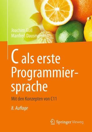 C als erste Programmiersprache von Dausmann,  Manfred, Goll,  Joachim