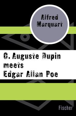 C. Auguste Dupin meets Edgar Allan Poe von Buchegger,  Sepp, Marquart,  Alfred