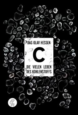 C – Die vielen Leben des Kohlenstoffs von Frauenlob,  Günther, Hessen,  Dag O., Hippe,  Karoline