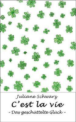 C' est la vie von Schwarz,  Juliane