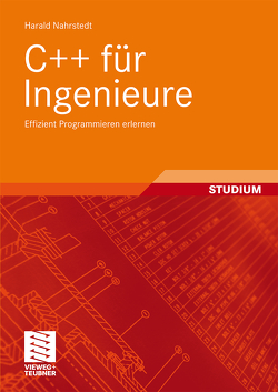 C++ für Ingenieure von Nahrstedt,  Harald