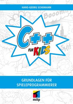 C++ für Kids von Schumann,  Hans-Georg