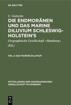 C. Gottsche: Die Endmoränen und das marine Diluvium Schleswig-Holstein's / Das marine Diluvium von Geographische Gesellschaft Hamburg, Gottsche,  C.