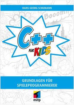 C++- Grundlagen für Spieleprogrammierer von Schumann,  Hans-Georg