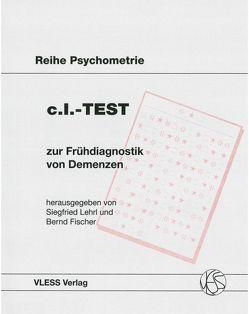 C.I.-Test zur Frühdiagnostik von Demenzen von Fischer,  Bernd, Lehrl,  Siegfried