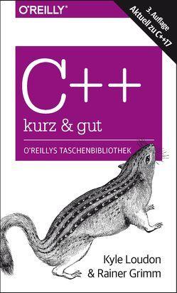 C++ – kurz & gut von Grimm,  Rainer, Loudon,  Kyle