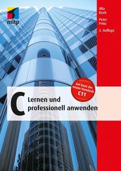 C – Lernen und professionell anwenden von Kirch,  Ulla, Prinz,  Peter