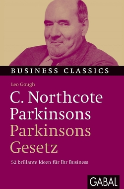 "C. Northcote Parkinsons ""Parkinsons Gesetz"" von Bertheau,  Nikolas, Gough,  Leo"