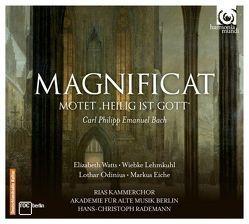 """Magnificat Wq. 215, Motette """"Heilig ist Gott"""" Wq. 217 von Bach,  Carl Philipp Emanuel, Eiche,  Markus, Lehmkuhl,  Wiebke, Odinius,  Lothar, Rademann,  Christoph, Watts,  Elizabeth"""