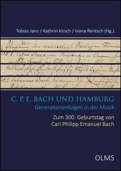 C. P. E. Bach und Hamburg von Janz,  Tobias, Kirsch,  Kathrin, Rentsch,  Ivana