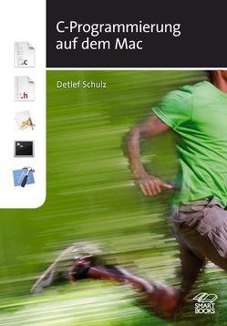 C-Programmierung auf dem Mac von Schulz,  Detlef