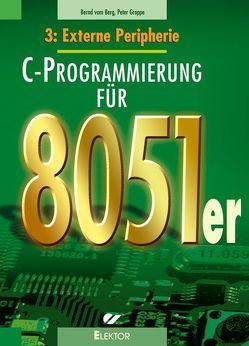 C-Programmierung für 8051er von Berg,  Bernd vom, Groppe,  Peter
