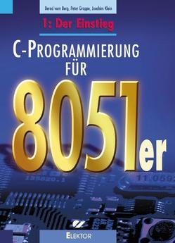 C-Programmierung für 8051er von Groppe,  Peter, Klein,  Joachim, VomBerg,  Bernd