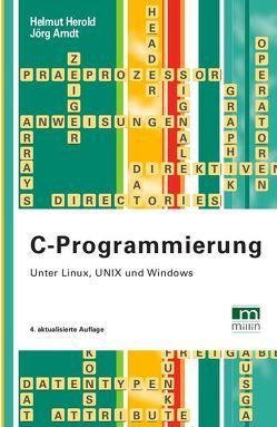 C-Programmierung von Arndt,  Jörg, Herold,  Helmut