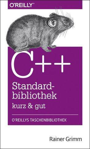 C++-Standardbibliothek – kurz & gut von Grimm,  Rainer