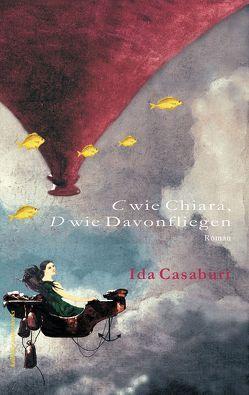 C wie Chiara, D wie Davonfliegen von Casaburi,  Ida