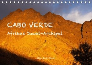 Cabo Verde – Afrikas Juwel-Archipel (Tischkalender 2018 DIN A5 quer) von Elke Karin Bloch,  ©