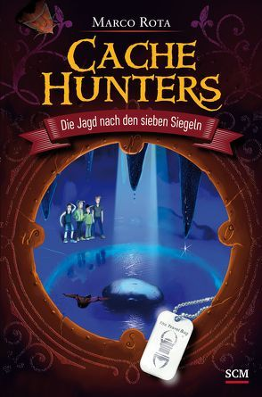 Cache Hunters – Die Jagd nach den sieben Siegeln von Rota,  Marco