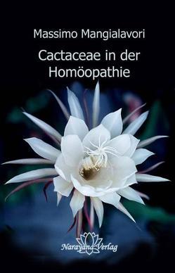 Cactaceae in der Homöopathie von Amiri,  Betysa, Brockmann,  Petra, Mangialavori,  Massimo, Pollak,  Lorenz, Wood,  Betty