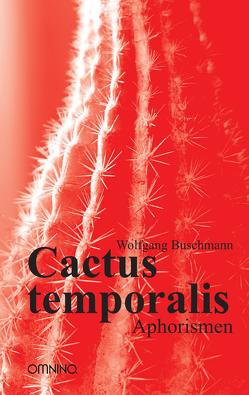 Cactus temporalis von Buschmann,  Wolfgang