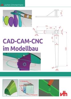 CAD – CAM – CNC im Modellbau von Zimmermann,  Jochen