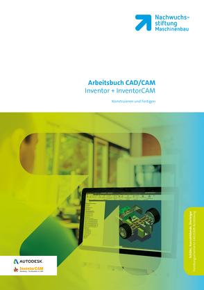 CAD / CAM Inventor + InventorCAM Arbeitsbuch