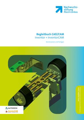CAD / CAM Inventor + InventorCAM Begleitbuch