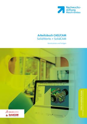 CAD / CAM SolidWorks + SolidCAM Arbeitsbuch