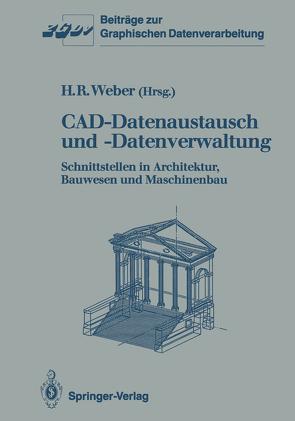 CAD-Datenaustausch und -Datenverwaltung von Weber,  Helmut R.