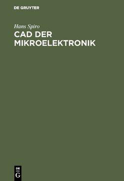 CAD der Mikroelektronik von Spiro,  Hans