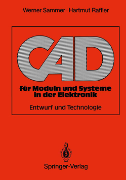 CAD für Moduln und Systeme in der Elektronik von Raffler,  Hartmut, Sammer,  Werner