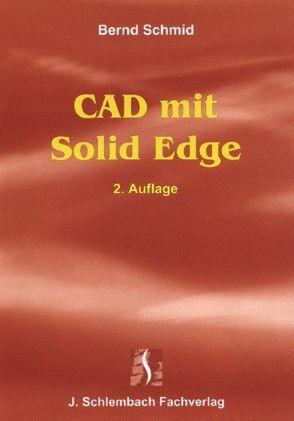 CAD mit Solid Edge von Schmid,  Bernd