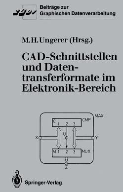 CAD-Schnittstellen und Datentransferformate im Elektronik-Bereich von Ungerer,  Max H.