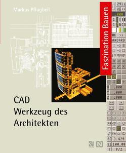 CAD Werkzeug des Architekten von Pflugbeil,  Markus