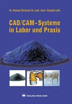 CAD/CAM-Systeme in Labor und Praxis von Lahl,  Claudia, Strietzel,  Roland