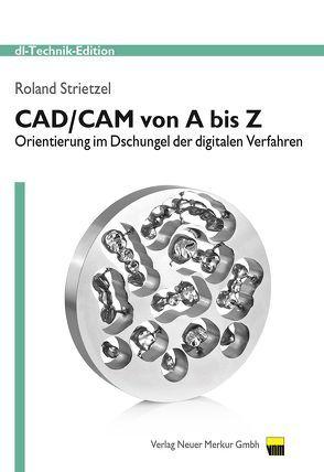 CAD/CAM von A bis Z von Strietzel,  Roland