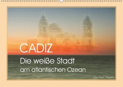 Cadiz – die weiße Stadt am atlantischen Ozean (Wandkalender 2019 DIN A2 quer) von Riedel,  Tanja