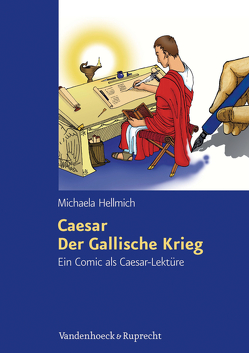 Caesar, Der Gallische Krieg von Hellmich,  Michaela