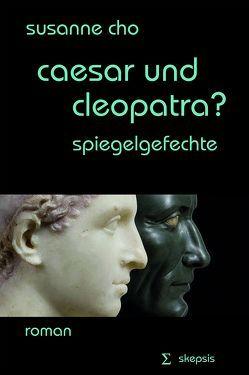 caesar und cleopatra? von Cho,  Susanne
