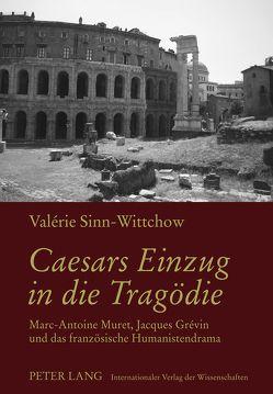 Caesars Einzug in die Tragödie von Sinn-Wittchow,  Valérie