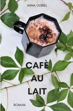 Café au lait von Dubiel,  Anna