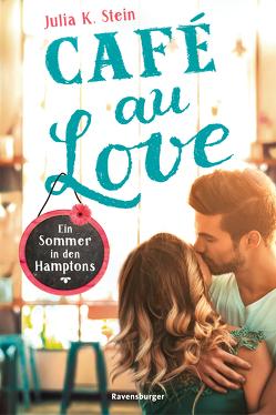 Café au Love. Ein Sommer in den Hamptons von Stein,  Julia K.