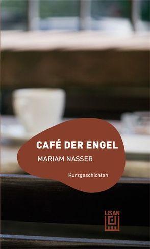 Café der Engel von Nasser,  Mariam