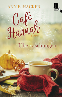 Café Hannah – Überraschungen von Hacker,  Ann E