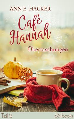 Café Hannah – Teil 2 von Hacker,  Ann E, Schliehe,  Karin