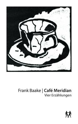 Café Meridian von Baake,  Frank