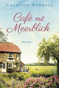 Café mit Meerblick von Roberts,  Caroline, Schmitt,  Gisela
