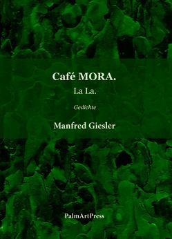 Café MORA. von Giesler,  Manfred