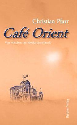 Café Orient von Pfarr,  Chrisitan