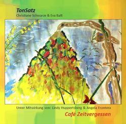 Café Zeitvergessen von Batt,  Eva, Frontera,  Angela, Huppertsberg,  Lindy, Schwarze,  Christiane